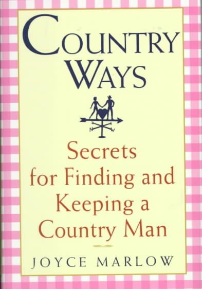 Country Ways: Secrets for Finding and Keeping a Country Man cover