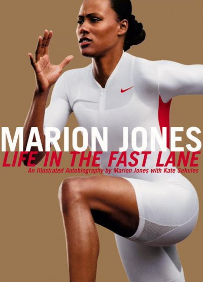 Marion Jones: Life in the Fast Lane - An Illustrated Autobiography cover