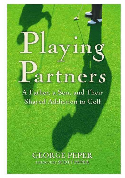 Playing Partners: A Father, a Son, and Their Shared Addiction to Golf cover