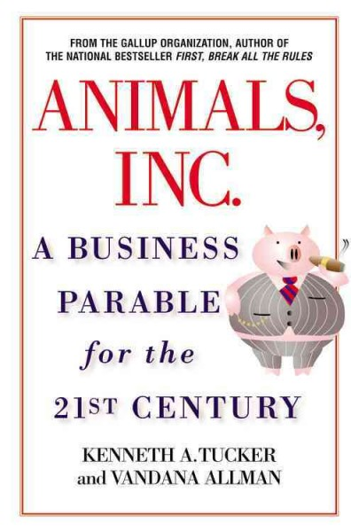 Animals, Inc.: A Business Parable for the 21st Century cover