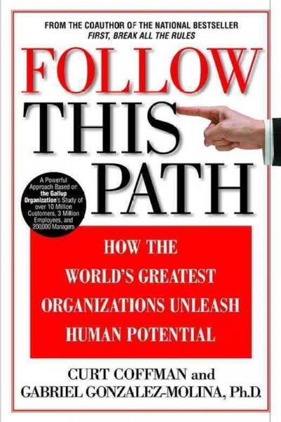 Follow This Path: How the World's Greatest Organizations Drive Growth by Unleashing Human Potential cover