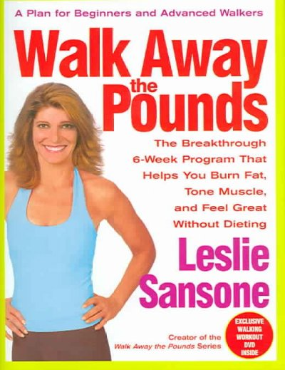 Walk Away the Pounds: The Breakthrough 6-Week Program That Helps You Burn Fat, Tone Muscle, and Feel Great Without Dieting cover