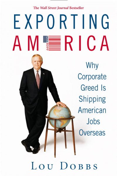 Exporting America: Why Corporate Greed Is Shipping American Jobs Overseas cover