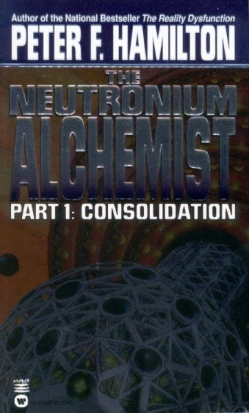 The Neutronium Alchemist: Part I - Consolidation cover