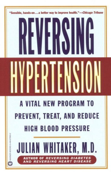 Reversing Hypertension: A Vital New Program to Prevent, Treat, and Reduce High Blood Pressure cover