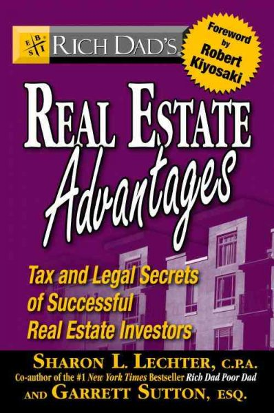 Rich Dad's Real Estate Advantages: Tax and Legal Secrets of Successful Real Estate Investors cover