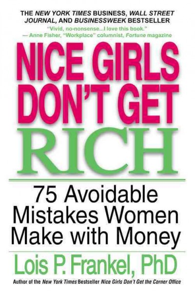 Nice Girls Don't Get Rich: 75 Avoidable Mistakes Women Make with Money (A NICE GIRLS Book) cover