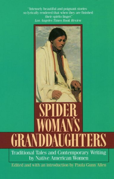 Spider Woman's Granddaughters: Traditional Tales and Contemporary Writing by Native American Women cover