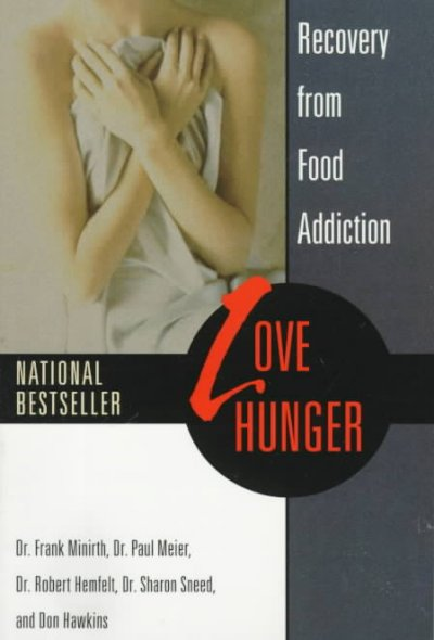Love Hunger: Recovery from Food Addiction cover