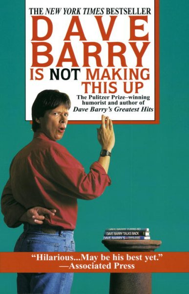 Dave Barry Is Not Making This Up cover