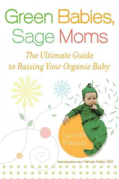 Green Babies, Sage Moms: The Ultimate Guide to Raising Your Organic Baby cover