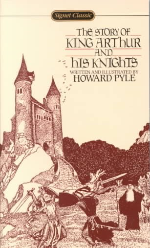 The Story of King Arthur and His Knights (Signet Classics) cover
