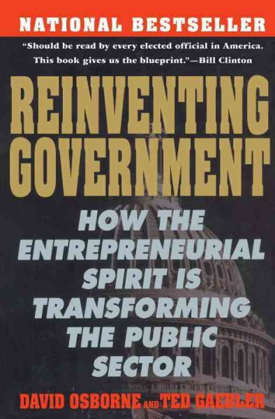 Reinventing Government: How the Entrepreneurial Spirit is Transforming the Public Sector (Plume) cover