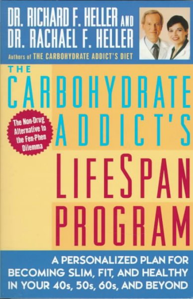 The Carbohydrate Addict's Lifespan Program: Personalized Plan for bcmg Slim Fit Healthy your 40s 50s 60s Beyond cover