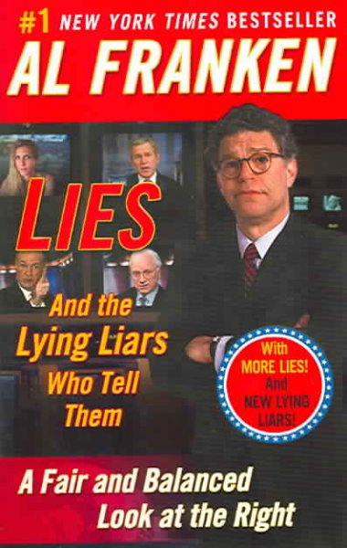 Lies: And the Lying Liars Who Tell Them: A Fair and Balanced Look at the Right cover