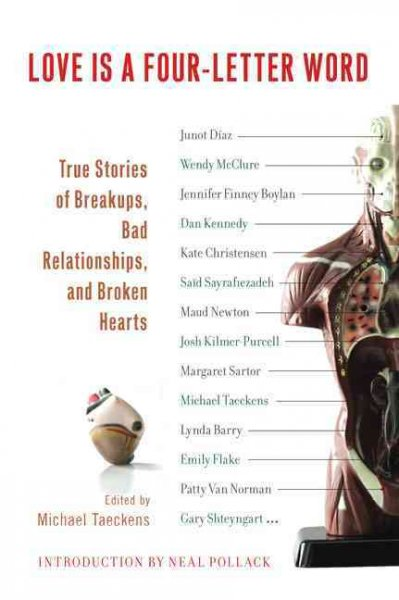 Love Is a Four-Letter Word: True Stories of Breakups, Bad Relationships, and Broken Hearts cover