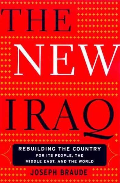 The New Iraq: Rebuilding The Country For Its People, The Middle East, And The World cover
