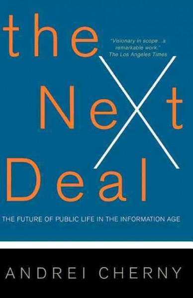 The Next Deal: The Future Of Public Life In The Information Age cover