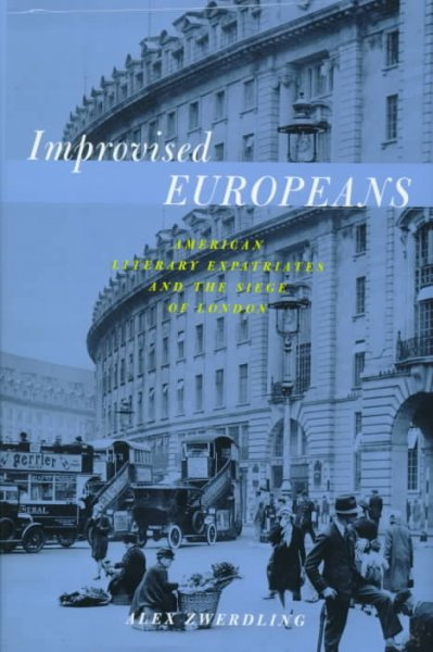 Improvised Europeans: American Literary Expatriates In London cover