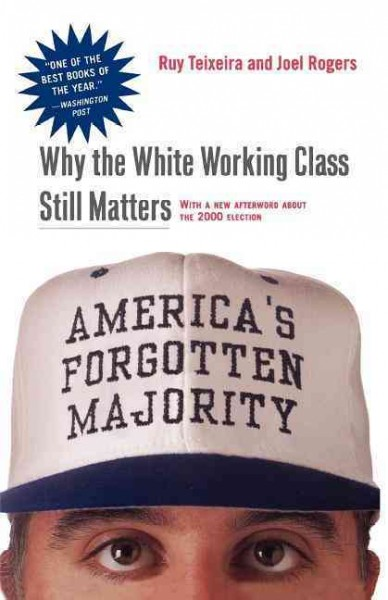 America's Forgotten Majority: Why The White Working Class Still Matters cover