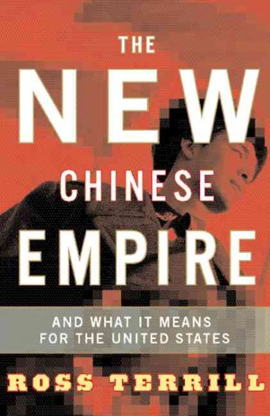 The New Chinese Empire: Bejing's Political Dilemma And What It Means For The United States