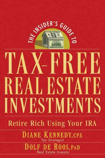 The Insider's Guide to Tax-Free Real Estate: Retire Rich Using Your IRA cover