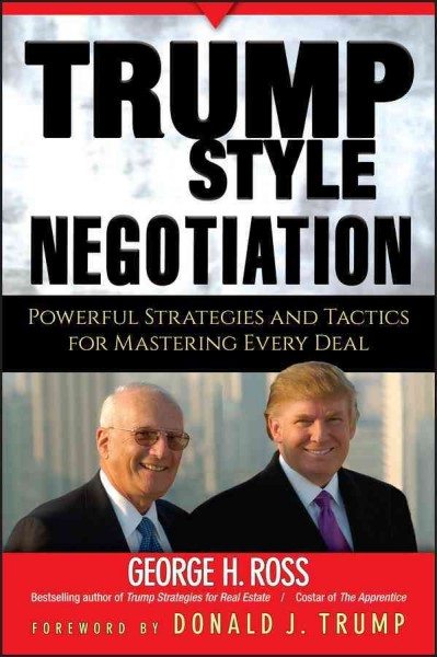 Trump-Style Negotiation: Powerful Strategies and Tactics for Mastering Every Deal cover