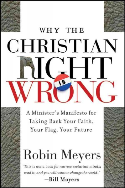 Why the Christian Right Is Wrong: A Minister's Manifesto for Taking Back Your Faith, Your Flag, Your Future cover