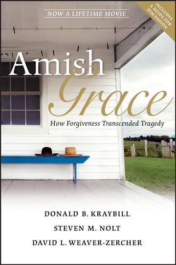 Amish Grace: How Forgiveness Transcended Tragedy cover