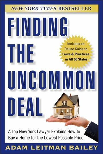 Finding the Uncommon Deal: A Top New York Lawyer Explains How to Buy a Home For the Lowest Possible Price cover
