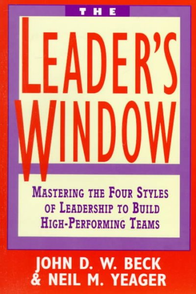 The Leader's Window: Mastering the Four Styles of Leadership to Build High-Performing Teams cover