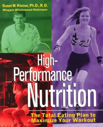 High-Performance Nutrition: The Total Eating Plan to Maximum Your Workout cover