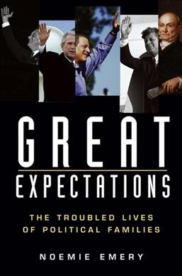 Great Expectations: The Troubled Lives of Political Families cover