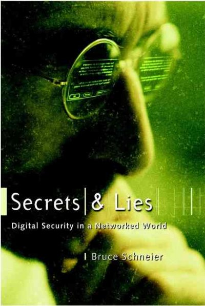Secrets and Lies: Digital Security in a Networked World cover