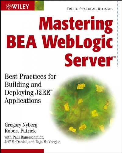 Mastering BEA WebLogic Server: Best Practices for Building and Deploying J2EE Applications cover