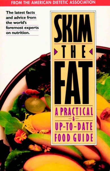 Skim the Fat: A Practical and Up-to-Date Food Guide cover