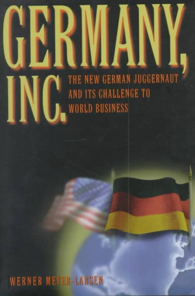 Germany, Inc.: The New German Juggernaut and Its Challenge to World Business cover