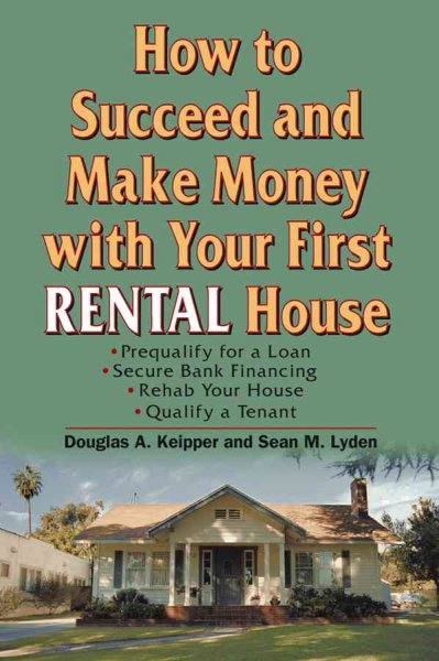 How to Succeed and Make Money with Your First Rental House cover
