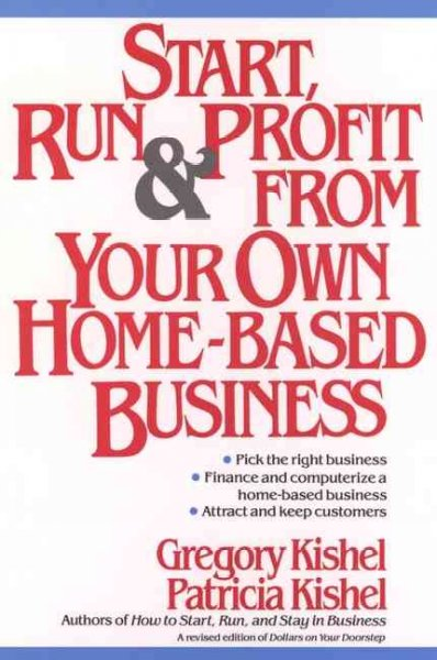 Start, Run, and Profit from Your Own Home-Based Business cover