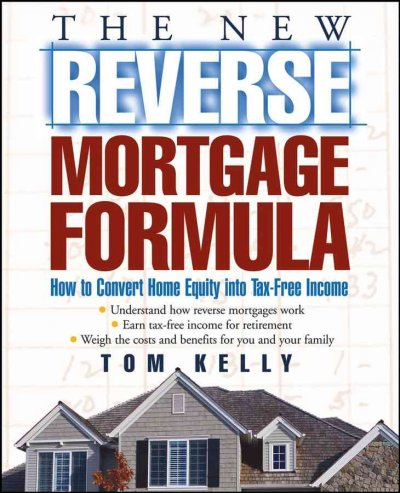 The New Reverse Mortgage Formula: How to Convert Home Equity into Tax-Free Income cover