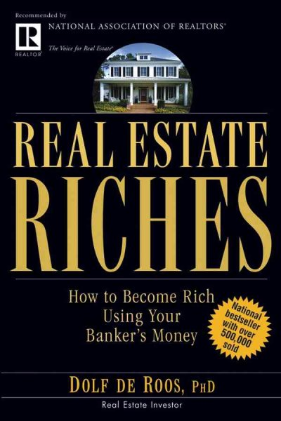 Real Estate Riches: How to Become Rich Using Your Banker's Money cover