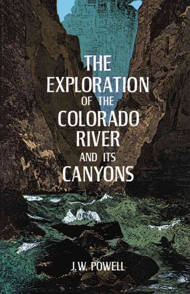 The Exploration of the Colorado River and Its Canyons cover