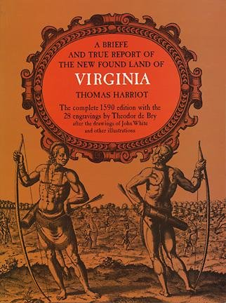 A Briefe and True Report of the New Found Land of Virginia (Rosenwald Collection Reprint Series) cover