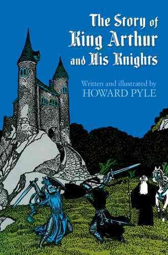 The Story of King Arthur and His Knights (Dover Children's Classics) cover