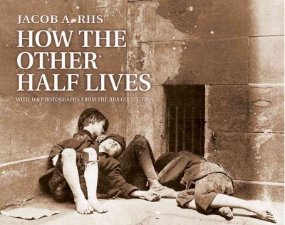 How the Other Half Lives: Studies Among the Tenements of New York cover