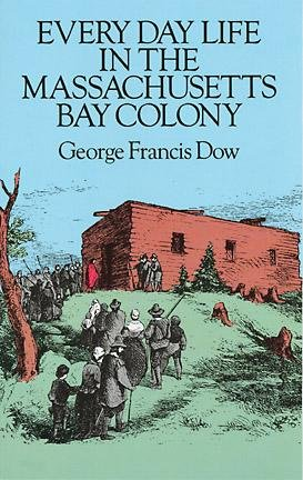 Every Day Life in the Massachusetts Bay Colony cover