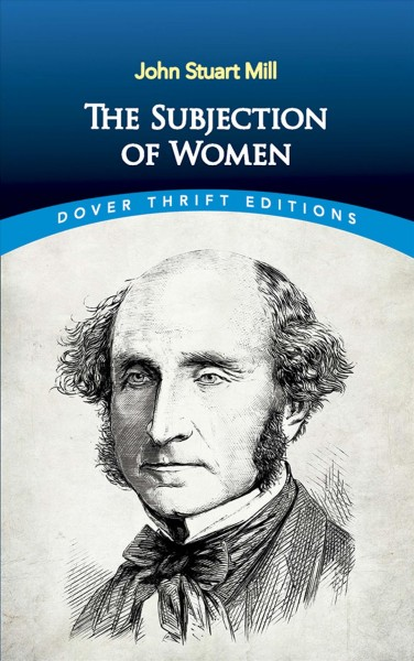The Subjection of Women (Dover Thrift Editions) cover