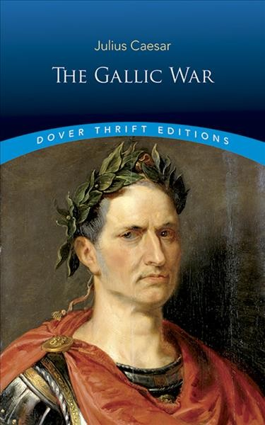 The Gallic War (Dover Thrift Editions) cover