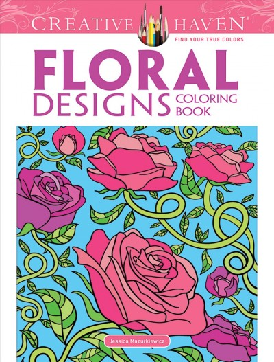 Creative Haven Floral Designs Coloring Book (Creative Haven Coloring Books) cover
