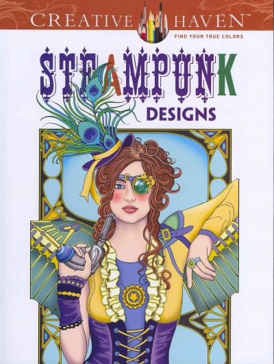 Creative Haven Steampunk Designs Coloring Book (Creative Haven Coloring Books) cover